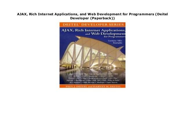 AJAX, Rich Internet Applications, and Web Development for Programmers (Deitel Developer (Paperback)) AJAX, Rich Internet A...