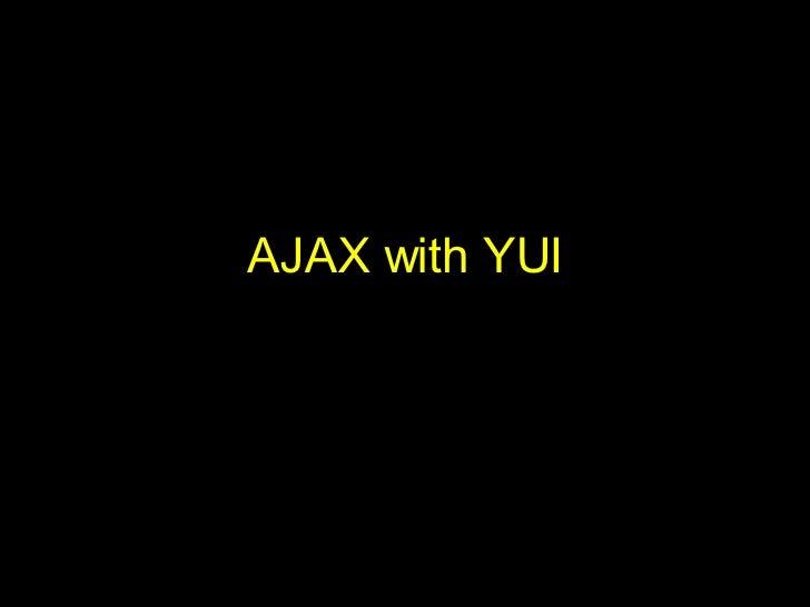 AJAX with YUI