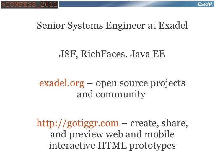 Ajax Applications with JSF 2 and New RichFaces 4 - CONFESS 2011 Slide 3