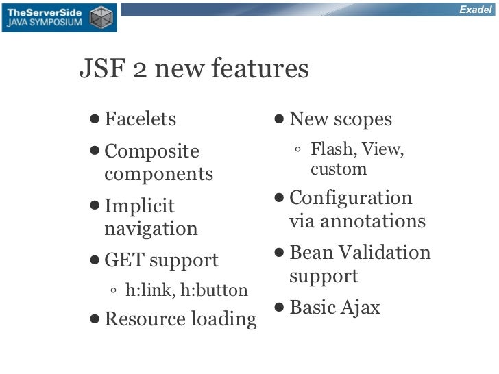 ExadelJSF 2 new features● Facelets             ● New   scopes● Composite              ◦ Flash, View, components           ...