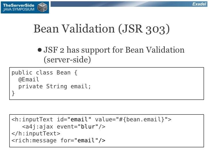 Exadel      Bean Validation (JSR 303)       ● JSF 2 has support for Bean Validation         (server-side)public class Bean...