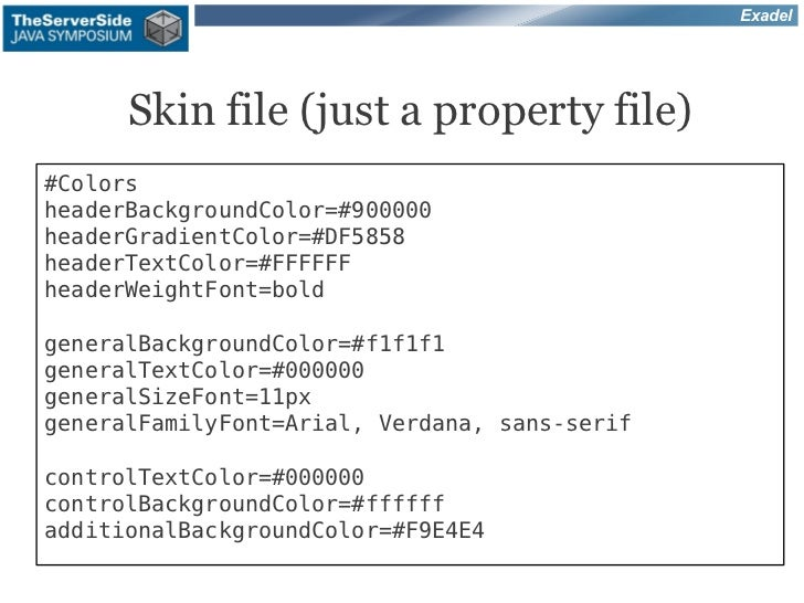 Exadel      Skin file (just a property file)#ColorsheaderBackgroundColor=#900000headerGradientColor=#DF5858headerTextColor...