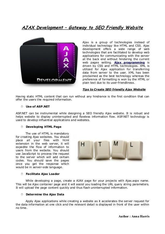 AJAX Development – Gateway to SEO Friendly Website                                                 Ajax is a group of tech...