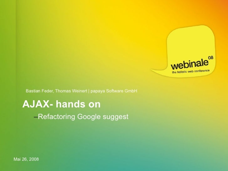 AJAX- hands on <ul><ul><li>Refactoring Google suggest </li></ul></ul>