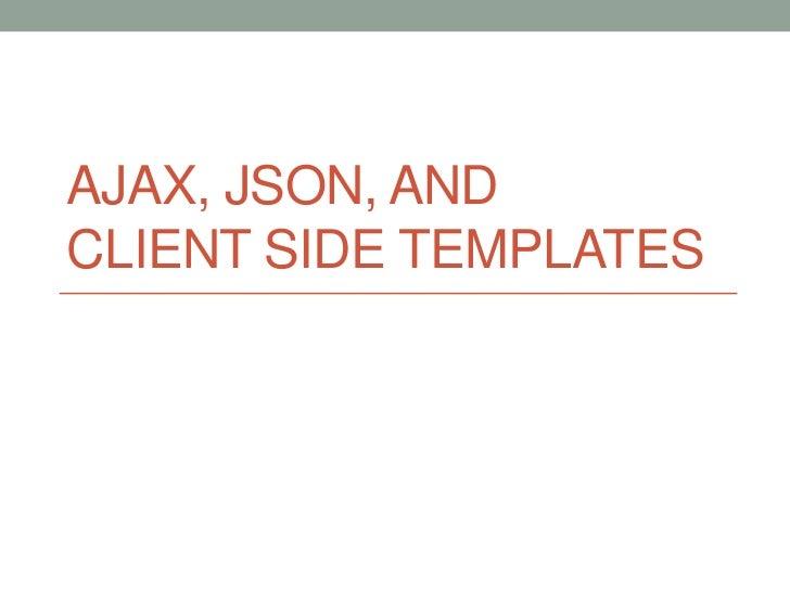 ajax json and client side templates. Black Bedroom Furniture Sets. Home Design Ideas