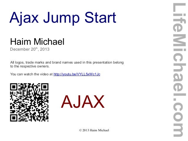 Haim Michael December 20th, 2013 All logos, trade marks and brand names used in this presentation belong to the respective...