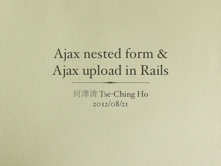 Ajax nested form and ajax upload in rails