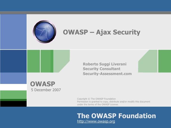 OWASP – Ajax Security Roberto Suggi Liverani Security Consultant Security-Assessment.com 5 December 2007