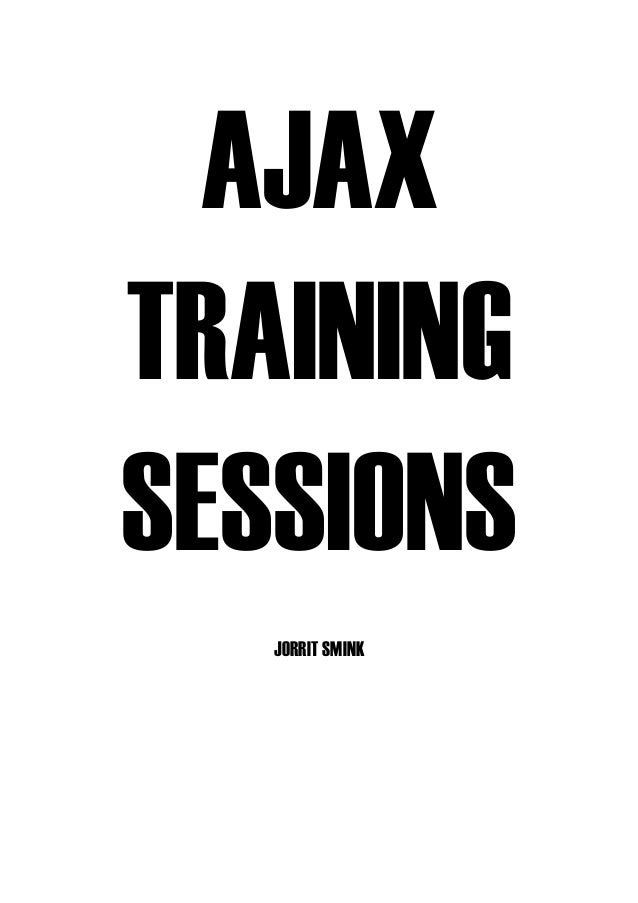 AJAX TRAINING SESSIONS JORRIT SMINK
