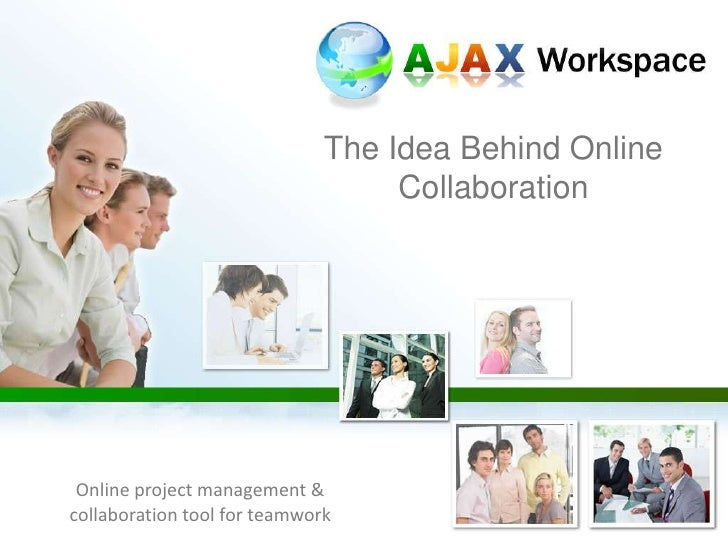 The Idea Behind Online Collaboration<br />Online project management & collaboration tool for teamwork<br />