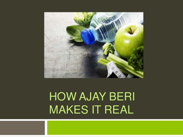 HOW AJAY BERI MAKES IT REAL