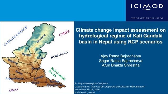 Climate change impact assessment on hydrological regime of Kali Gandaki basin in Nepal using RCP scenarios Ajay Ratna Bajr...