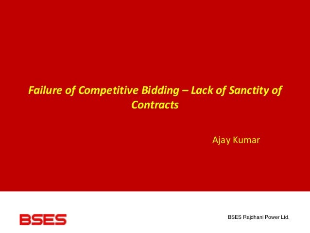 BSES Rajdhani Power Ltd. Failure of Competitive Bidding – Lack of Sanctity of Contracts Ajay Kumar