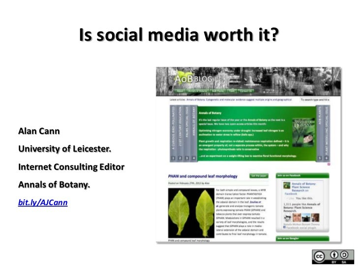 Is social media worth it?Alan CannUniversity of Leicester.Internet Consulting EditorAnnals of Botany.bit.ly/AJCann