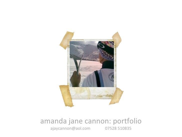 amanda jane cannon: portfolio ajaycannon@aol.com  07528 510835