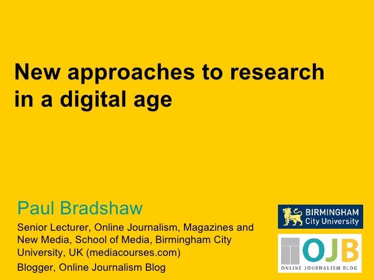 Paul Bradshaw Senior Lecturer, Online Journalism, Magazines and New Media, School of Media, Birmingham City University, UK...