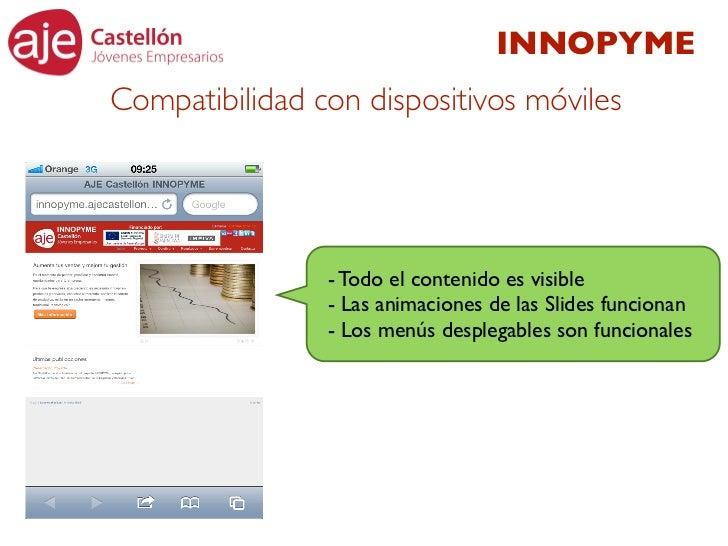 INNOPYMECompatibilidad con dispositivos móviles                - Todo el contenido es visible                - Las animaci...