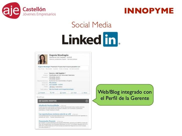 INNOPYMESocial Media       Web/Blog integrado con       el Perfil de la Gerente