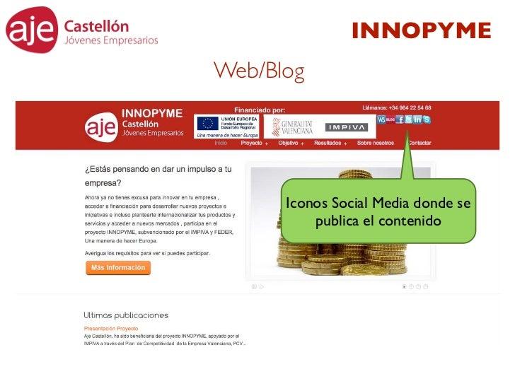 INNOPYMEWeb/Blog      Iconos Social Media donde se          publica el contenido