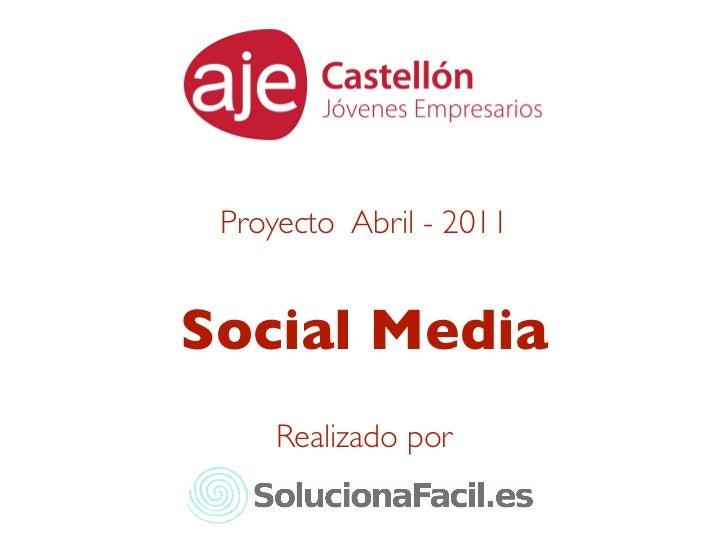 Proyecto Abril - 2011Social Media     Realizado por