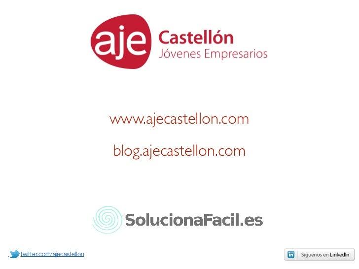 Aje Castellón- Proyecto Social Media 2011 Slide 2