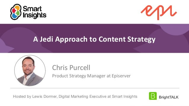 1 #DigitalPriorities Digital Marketing Priorities 2018 brought to you by A Jedi Approach to Content Strategy Chris Purcell...
