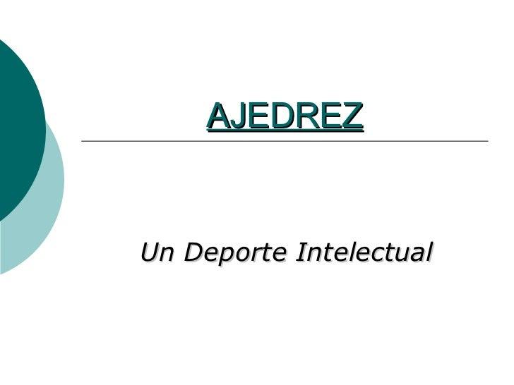 AJEDREZ Un Deporte Intelectual