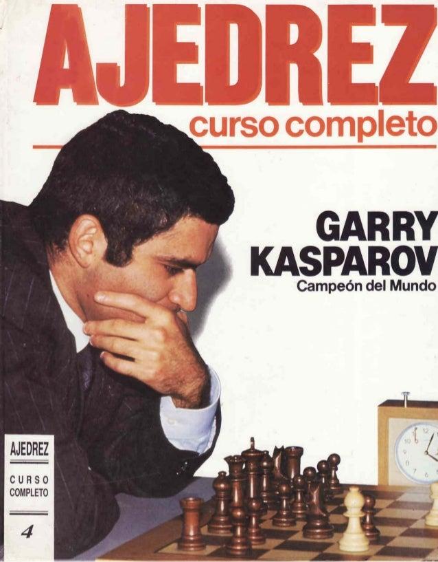 Ajedrez, curso completo 4   kasparov, g - 1990 ed. planeta de agostini, barcelona
