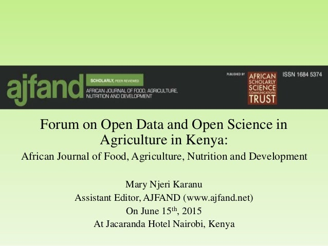 Forum on Open Data and Open Science in Agriculture in Kenya: African Journal of Food, Agriculture, Nutrition and Developme...