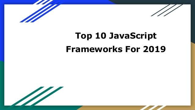 Top 10 JavaScript Frameworks For 2019
