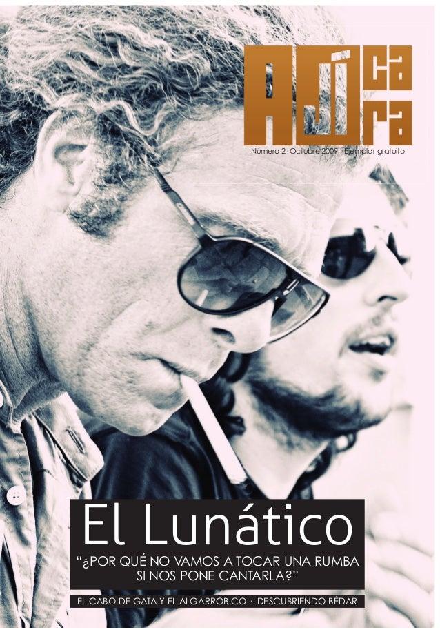 Número 2· Octubre 2009 · Ejemplar gratuito AJÍCARANúmero2·Octubre2009 EL CABO DE GATA Y EL ALGARROBICO · DESCUBRIENDO BÉDA...
