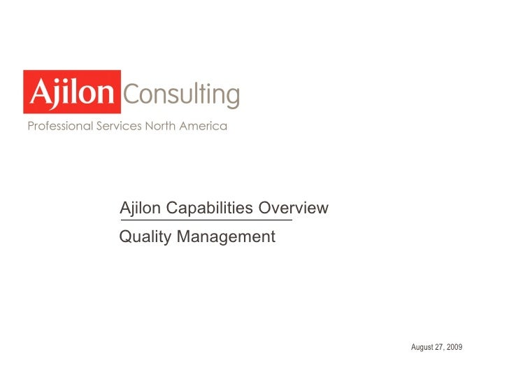 August 27, 2009 Ajilon Capabilities Overview Quality Management