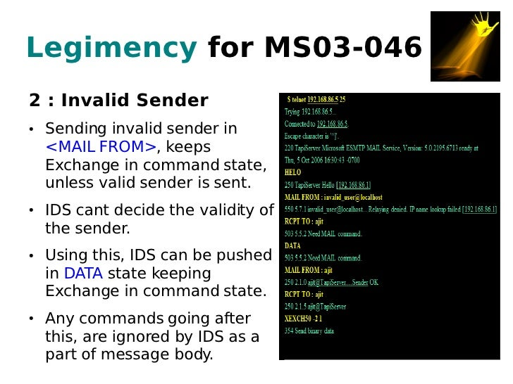 Legimency for MS03-046 2 : Invalid Sender     Sending invalid sender in ●       <MAIL FROM>, keeps     Exchange in command...