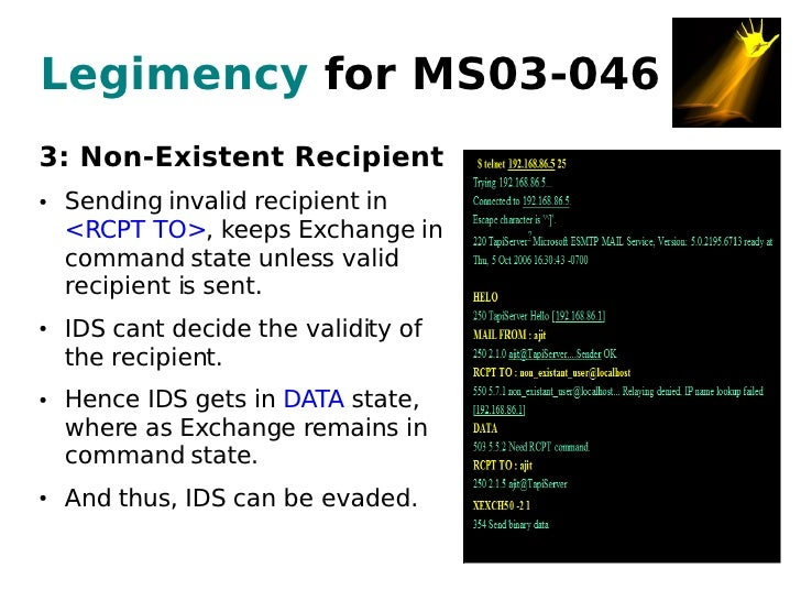 Legimency for MS03-046 3: Non-Existent Recipient     Sending invalid recipient in ●       <RCPT TO>, keeps Exchange in    ...