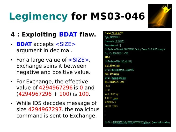 Legimency for MS03-046 4 : Exploiting BDAT flaw.     BDAT accepts <SIZE> ●       argument in decimal.     For a large valu...