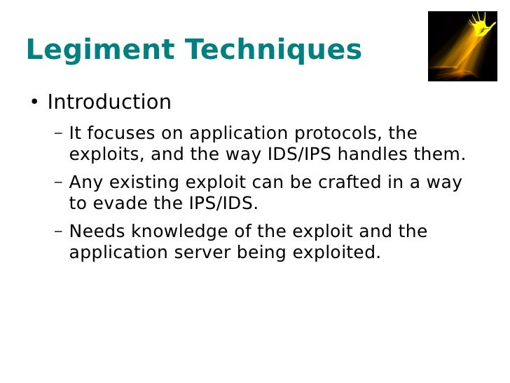 Legiment Techniques     Introduction ●           It focuses on application protocols, the     –         exploits, and the ...