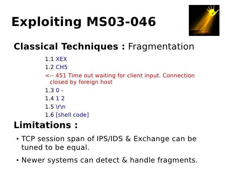 Exploiting MS03-046 Classical Techniques : Fragmentation           1.1 XEX           1.2 CH5           <-- 451 Time out wa...