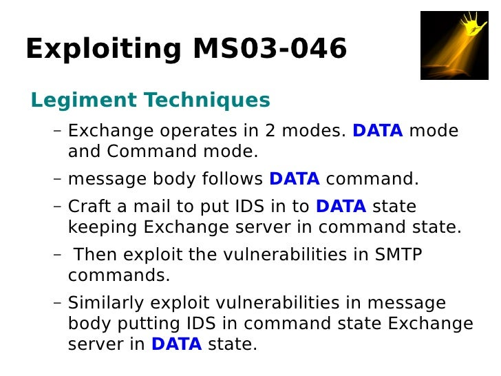Exploiting MS03-046 Legiment Techniques      Exchange operates in 2 modes. DATA mode  –      and Command mode.      messag...