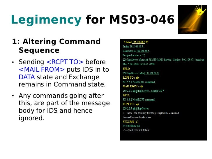 Legimency for MS03-046 1: Altering Command   Sequence     Sending <RCPT TO> before ●       <MAIL FROM> puts IDS in to     ...