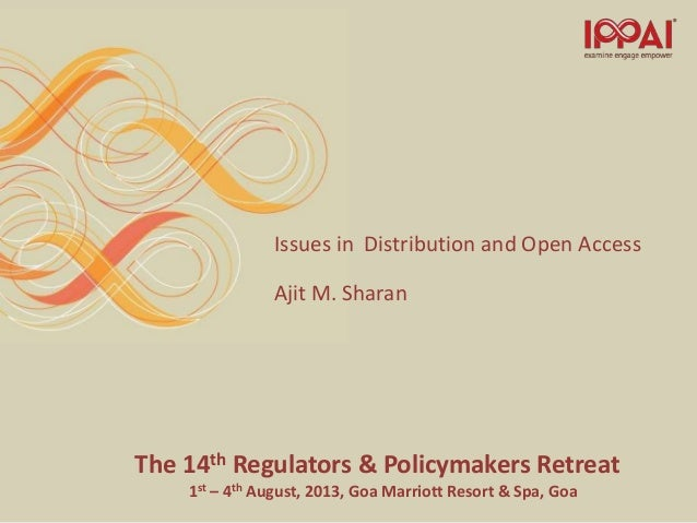 The 14th Regulators & Policymakers Retreat 1st – 4th August, 2013, Goa Marriott Resort & Spa, Goa Issues in Distribution a...