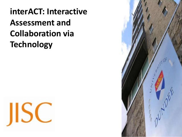 interACT: InteractiveAssessment andCollaboration viaTechnology