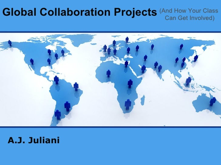 Global Collaboration Projects A.J. Juliani (And How Your Class  Can Get Involved)