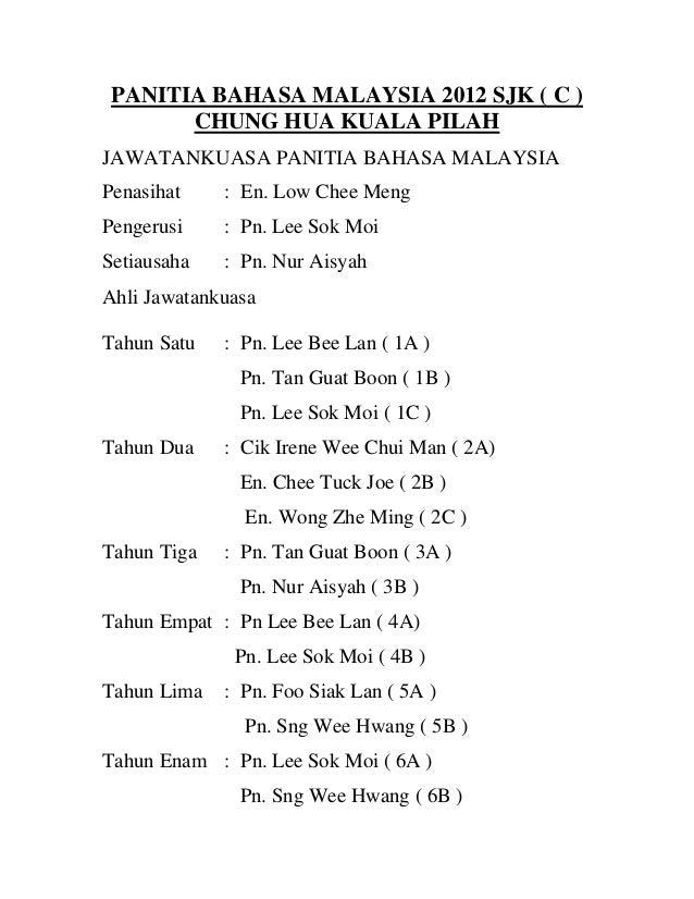 PANITIA BAHASA MALAYSIA 2012 SJK ( C )       CHUNG HUA KUALA PILAHJAWATANKUASA PANITIA BAHASA MALAYSIAPenasihat    : En. L...
