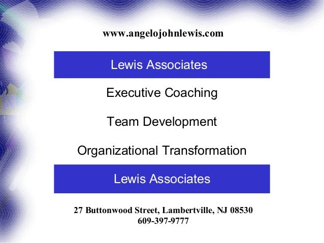 www.angelojohnlewis.com         Lewis Associates       Executive Coaching        Team DevelopmentOrganizational Transforma...