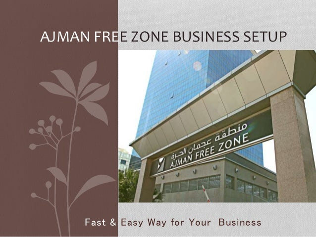 Fast & Easy Way for Your Business AJMAN FREE ZONE BUSINESS SETUP