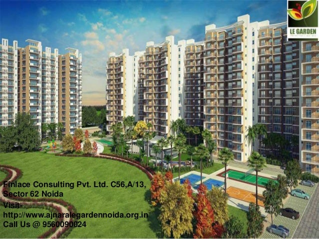 Finlace Consulting Pvt. Ltd. C56,A/13, Sector 62 Noida Visit- http://www.ajnaralegardennoida.org.in Call Us @ 9560090024