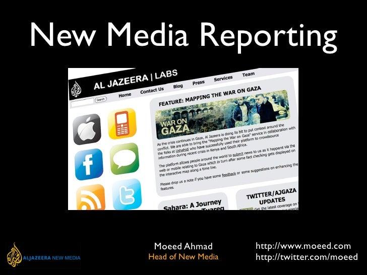 New Media Reporting                                http://www.moeed.com         Moeed Ahmad                            htt...
