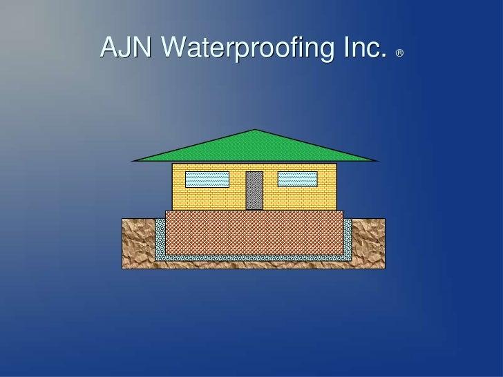 AJN Waterproofing Inc. ®<br />