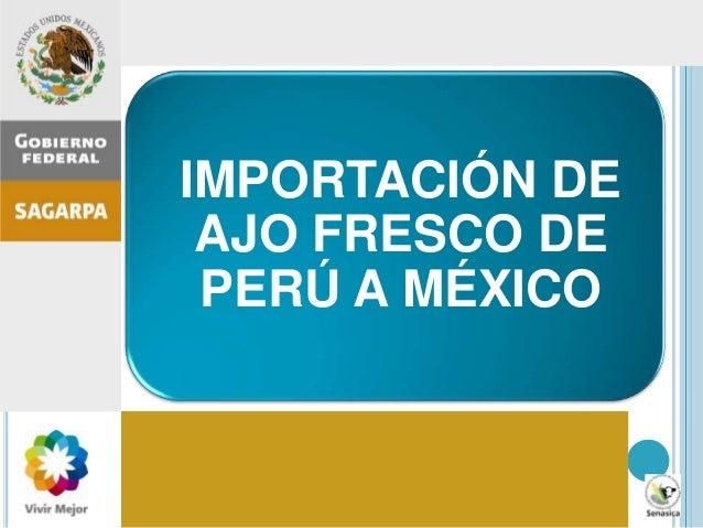 Inspección agropecuaria en México: importancia, procesos, errores comunes, recomendaciones IMPORTACIÓN DE AJO FRESCO DE PE...