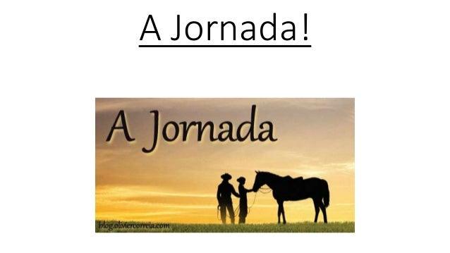 A Jornada!